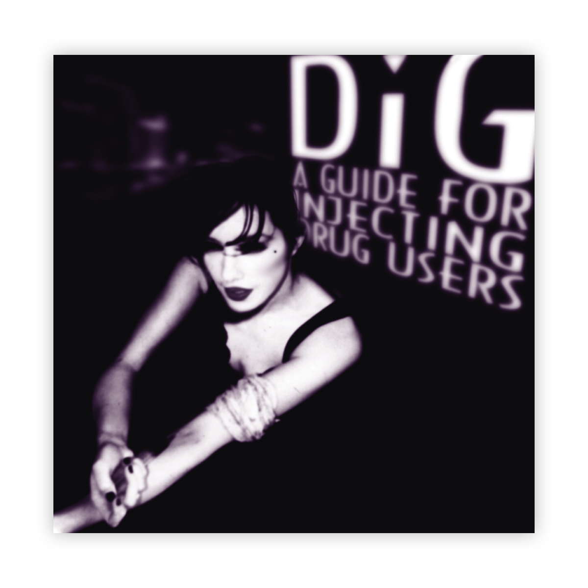 Dig - a guide for injecting drug users