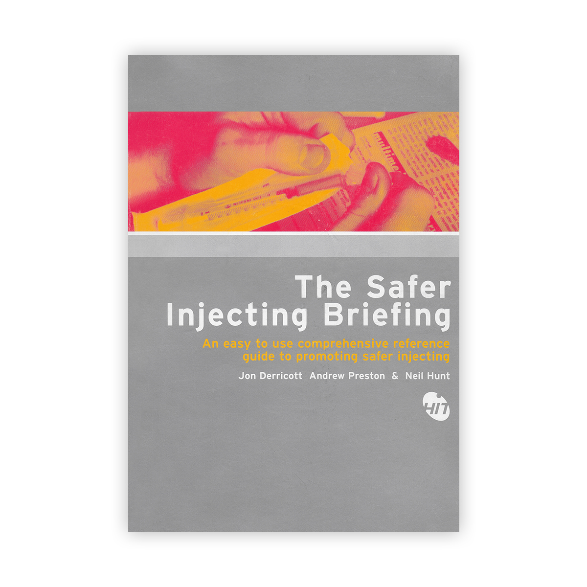 The Safer Injecting Briefing (pdf)