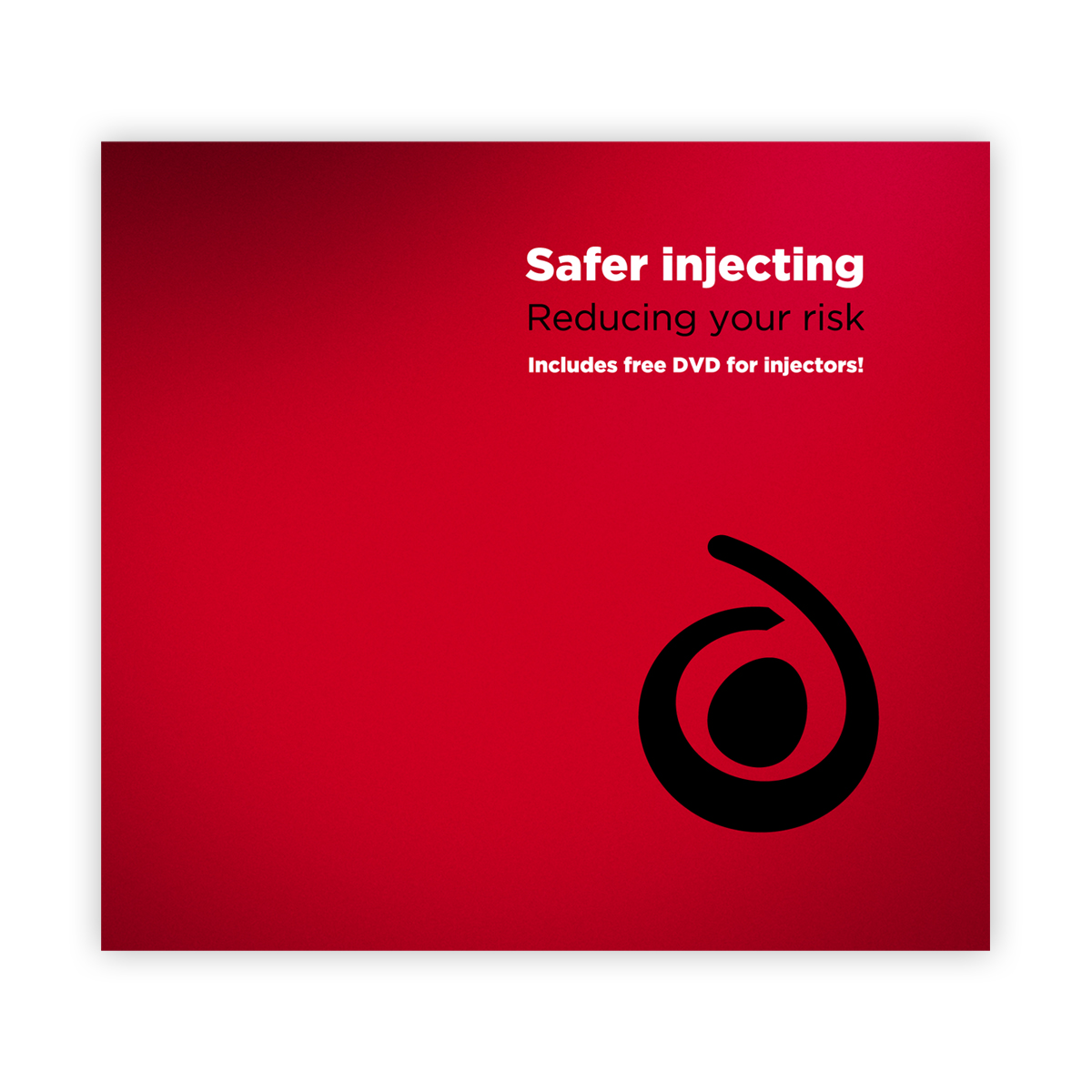 Safer injecting: booklet and DVD