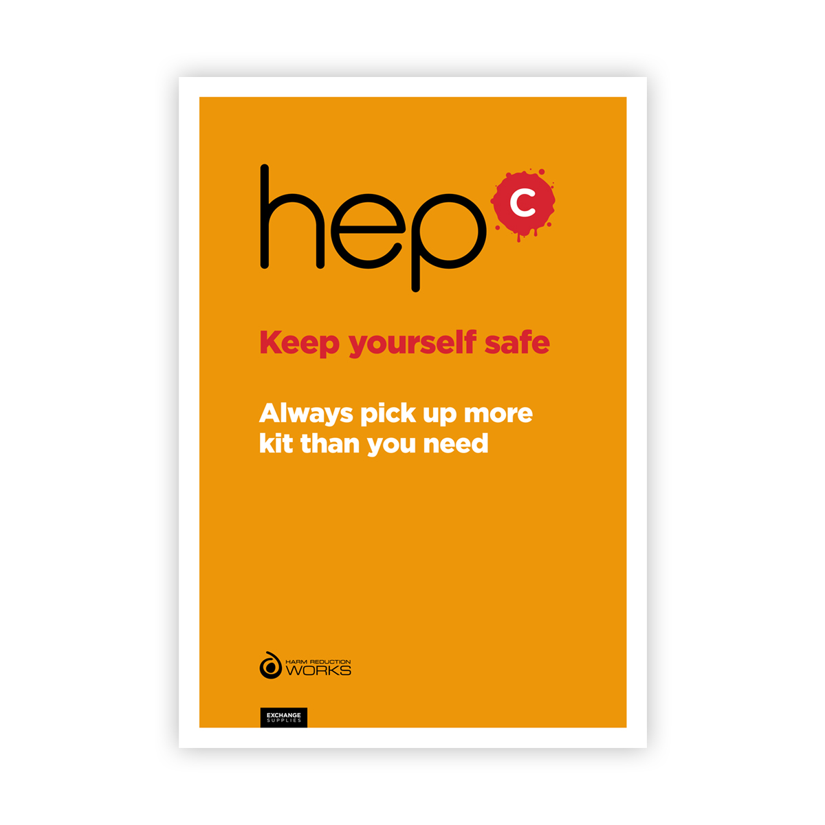 Keep yourself safe: pick up more than you need poster