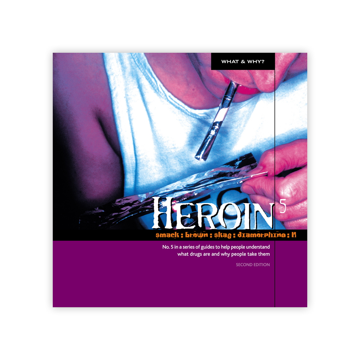 What & Why? 5: Heroin