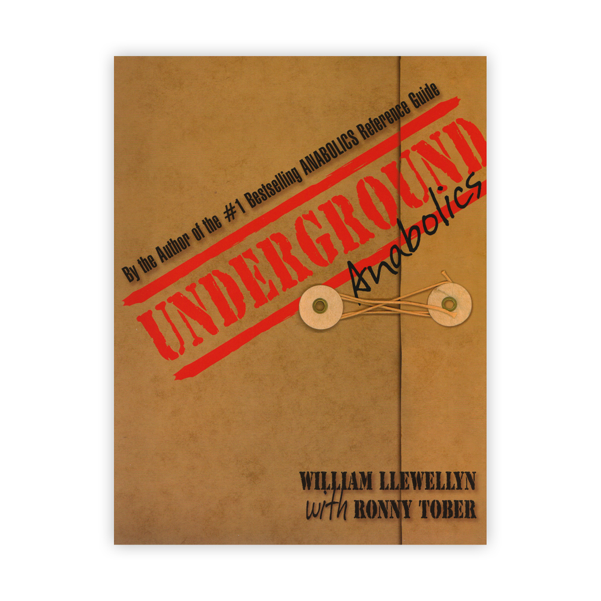 Underground Anabolics by William Llewellyn