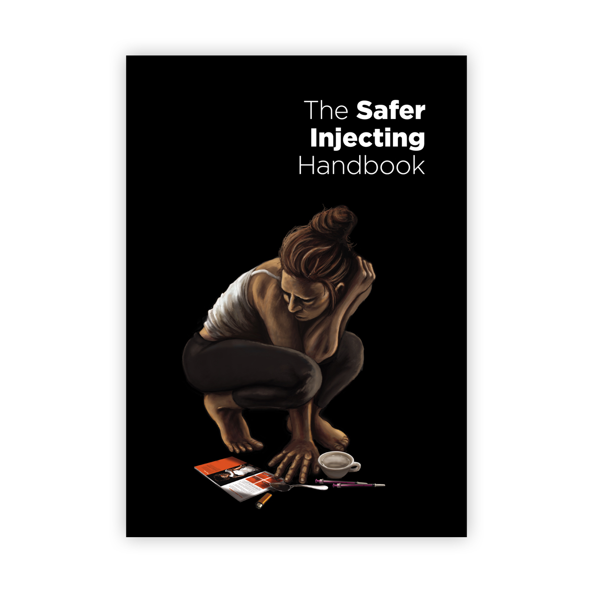 The Safer Injecting Handbook