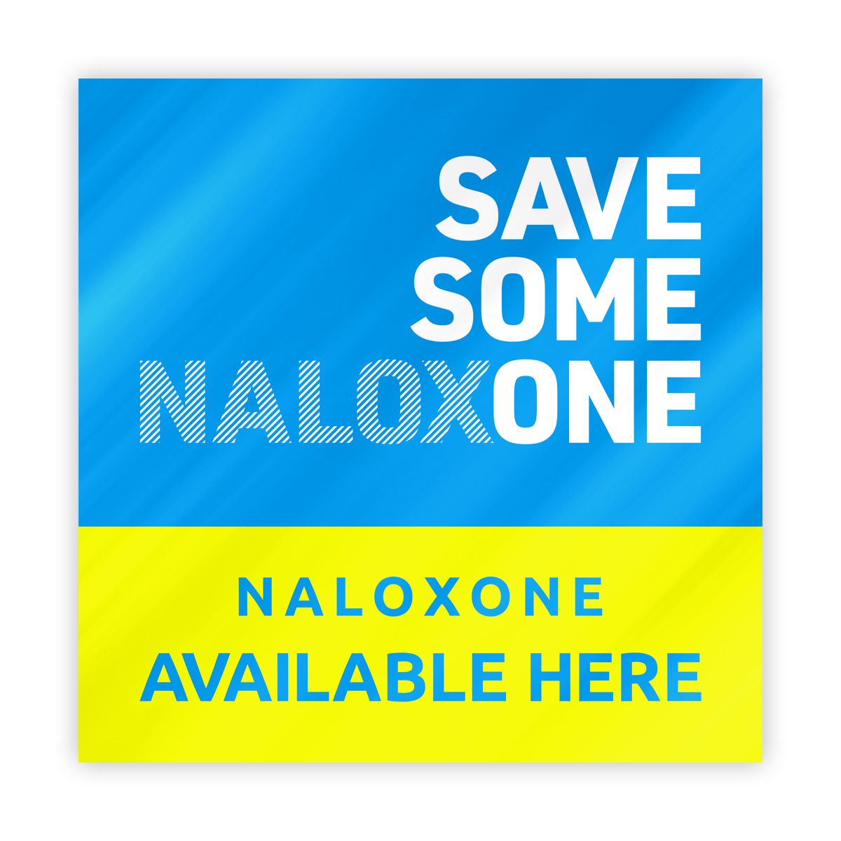 Save someone naloxone (window sticker)